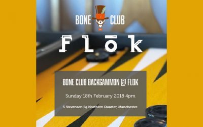 BONE CLUB Backgammon @ FLOK Manchester